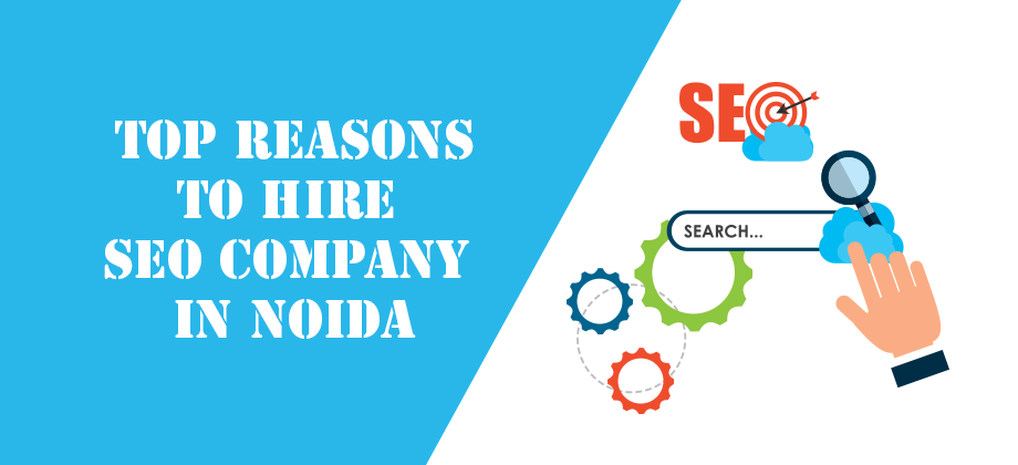 Top-reasons-to-hire-SEO-Company-in-Noida